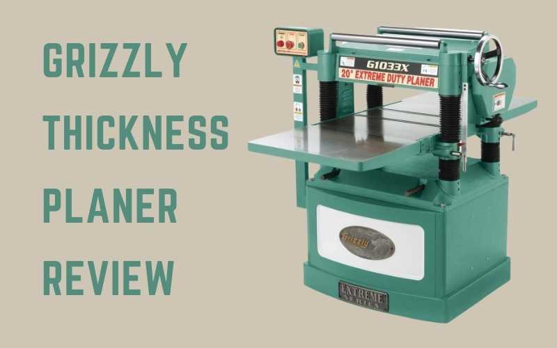 grizzly thickness planer reviews