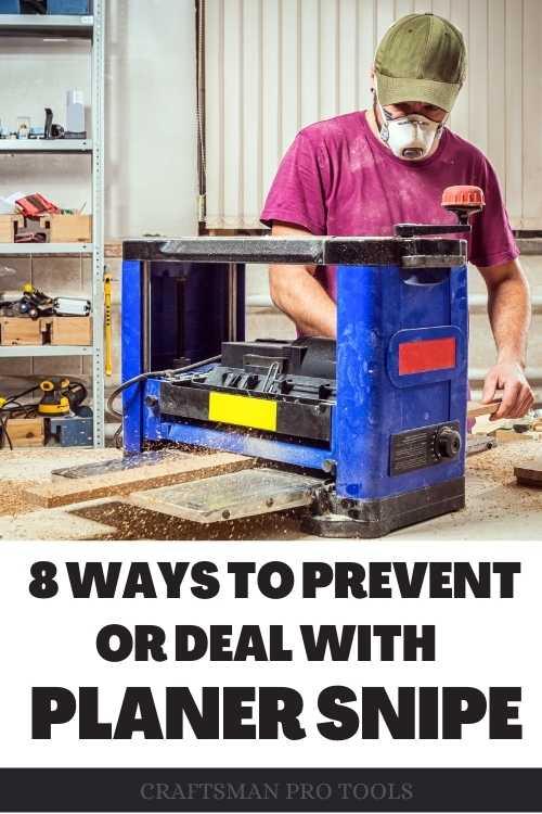 8 ways to prevent planer snipe